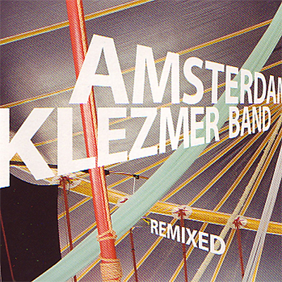 Amsterdam Klezmer Band - Remixed