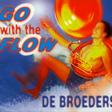 De Broeders - Go with the Flow