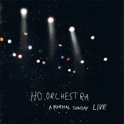 Ho Orchestra - A Normal Sunday Live