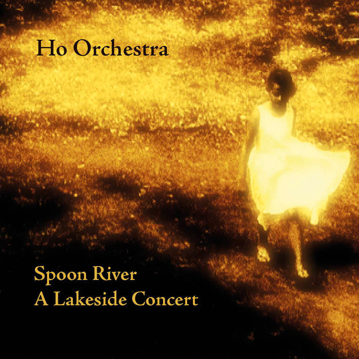 Ho Orchestra - Spoonriver, A Lakeside Concert